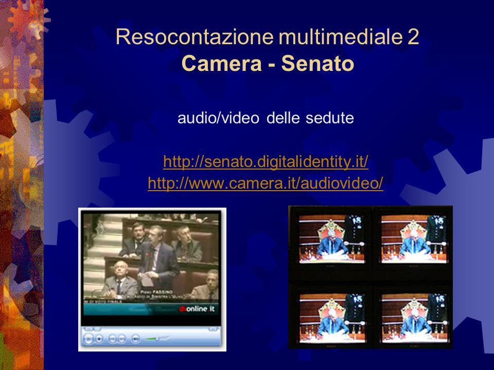 Resocontazione multimediale 2 Camera - Senato