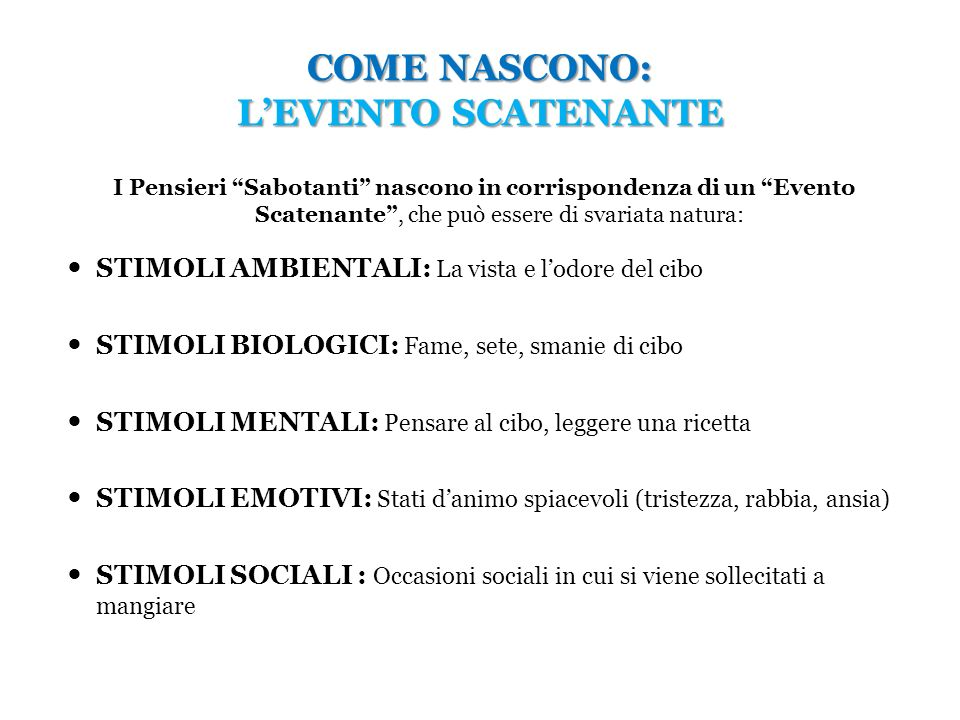 COME NASCONO: L'EVENTO SCATENANTE