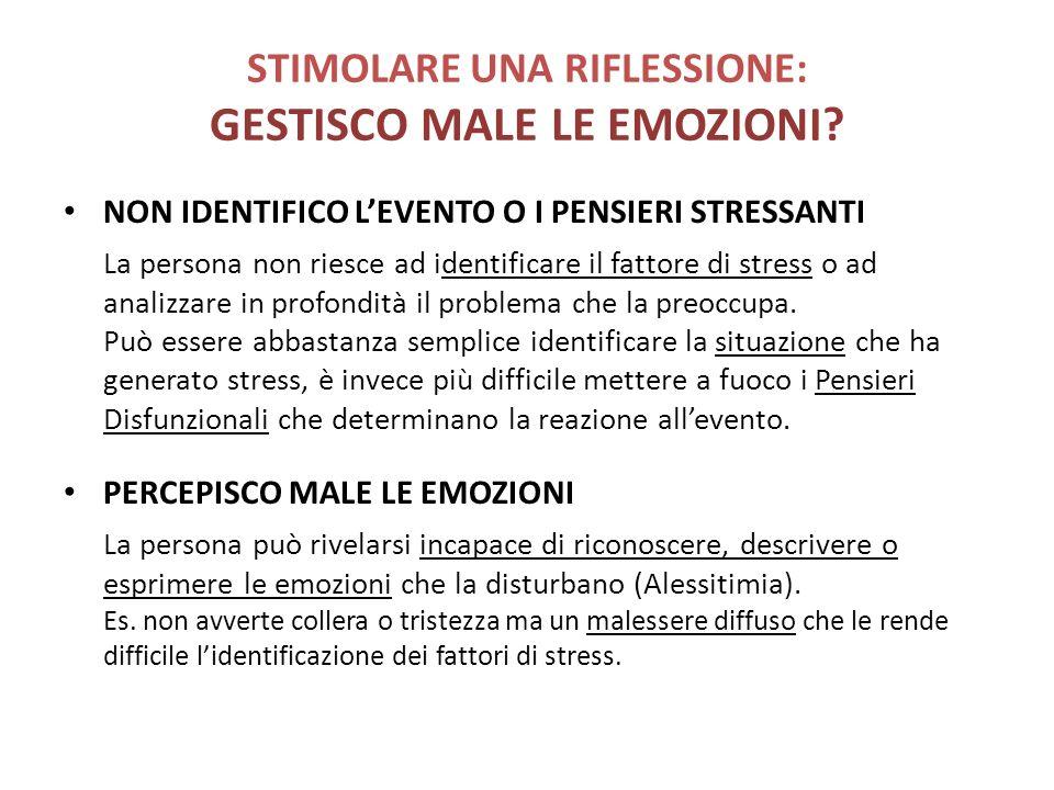 STIMOLARE UNA RIFLESSIONE: GESTISCO MALE LE EMOZIONI