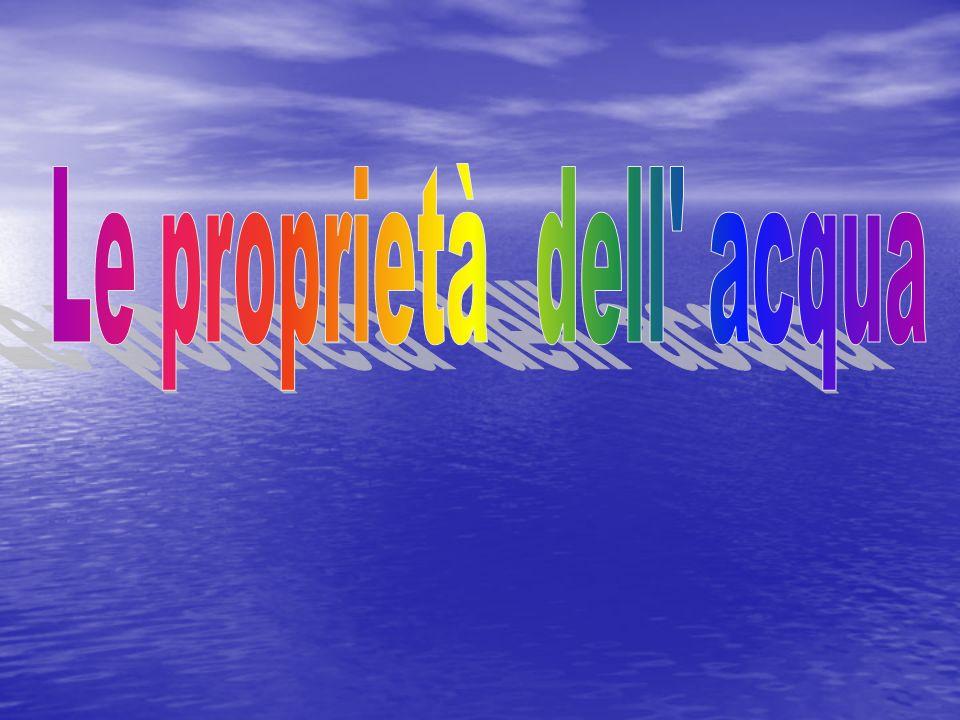 Le proprietà dell acqua
