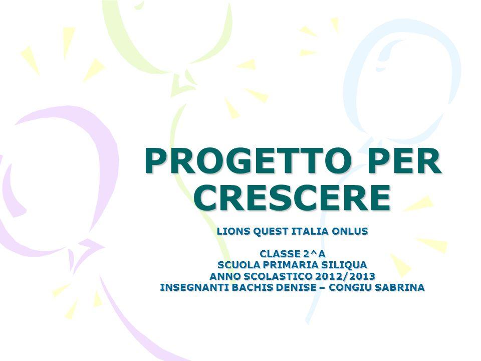 PROGETTO PER CRESCERE LIONS QUEST ITALIA ONLUS CLASSE 2^A