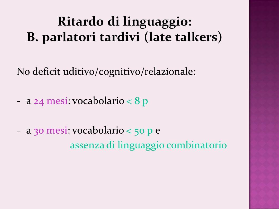 Ritardo di linguaggio: B. parlatori tardivi (late talkers)