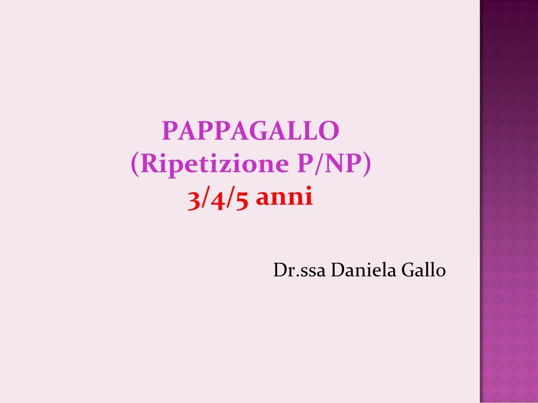 PAPPAGALLO (Ripetizione P/NP) 3/4/5 anni