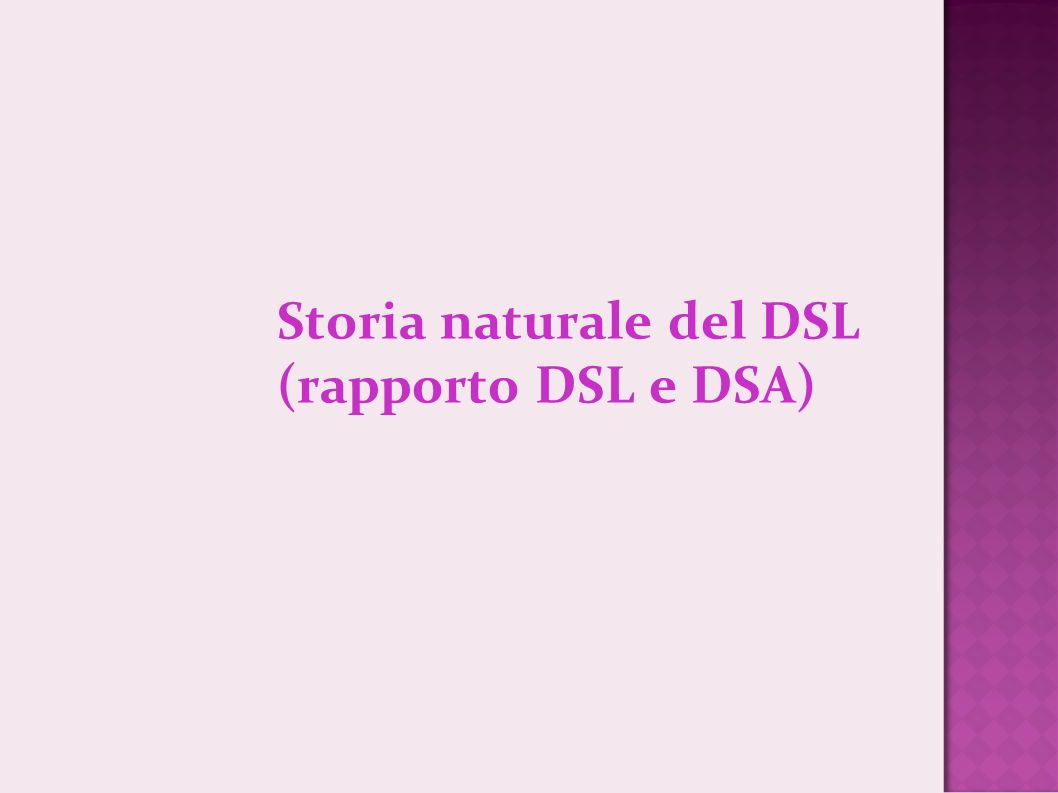 Storia naturale del DSL (rapporto DSL e DSA)