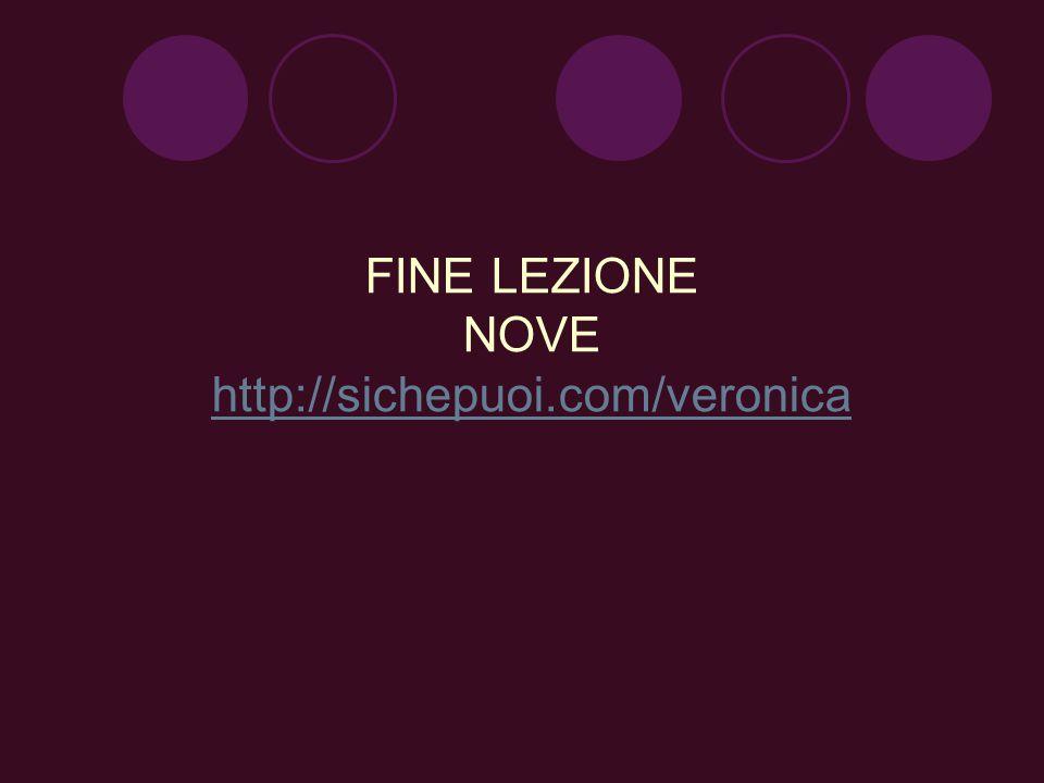 FINE LEZIONE NOVE http://sichepuoi.com/veronica