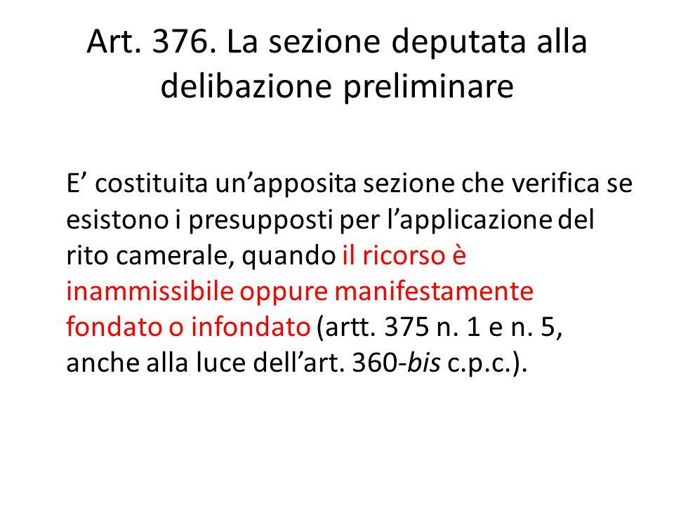Art. 376. La sezione deputata alla delibazione preliminare