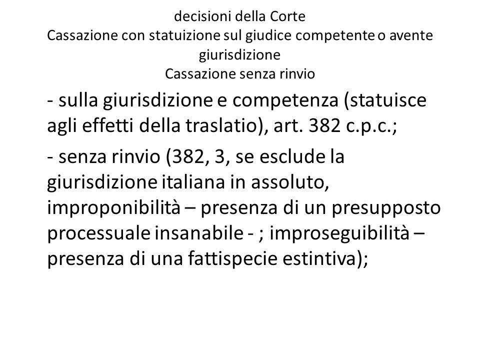decisioni della Corte Cassazione con statuizione sul giudice competente o avente giurisdizione Cassazione senza rinvio
