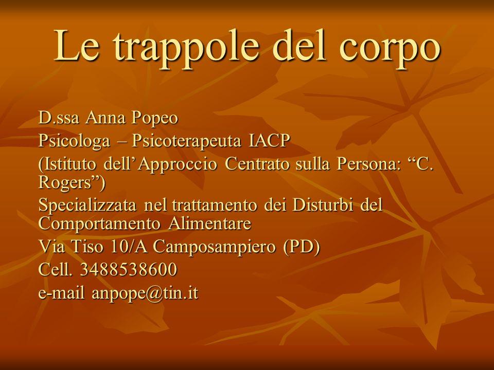 Le trappole del corpo D.ssa Anna Popeo Psicologa – Psicoterapeuta IACP