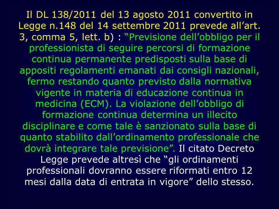 Il DL 138/2011 del 13 agosto 2011 convertito in Legge n