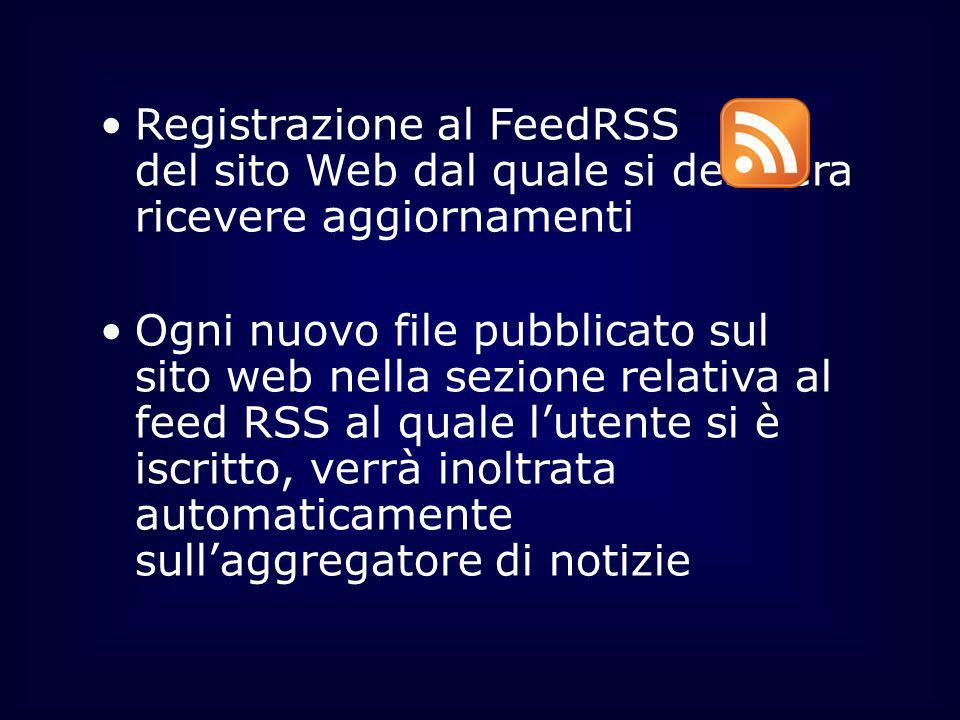 Registrazione al FeedRSS del sito Web dal quale si desidera ricevere aggiornamenti