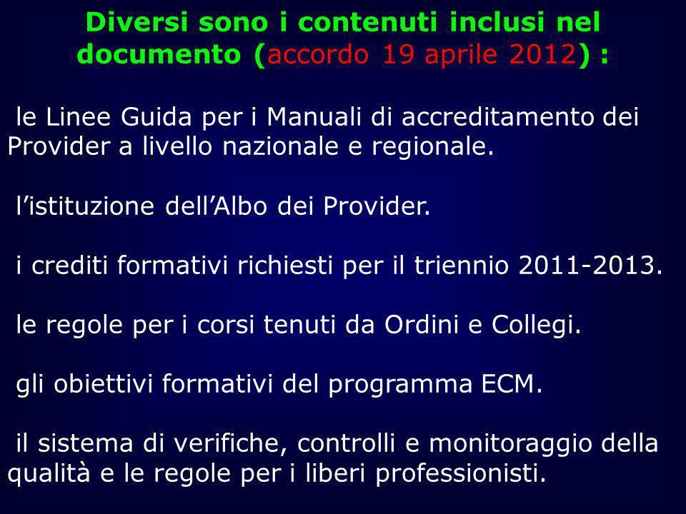 Diversi sono i contenuti inclusi nel documento (accordo 19 aprile 2012) :