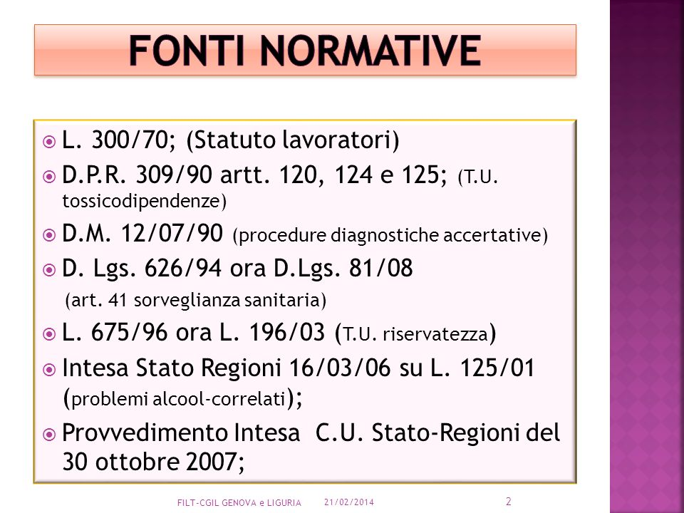FONTI NORMATIVE L. 300/70; (Statuto lavoratori)