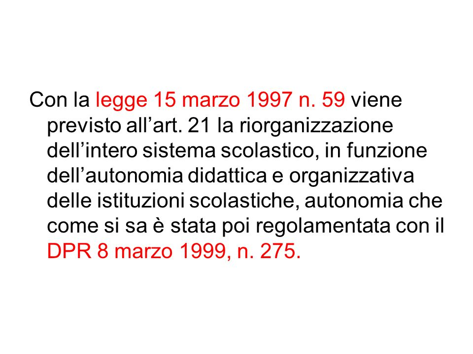 Con la legge 15 marzo 1997 n. 59 viene previsto all'art