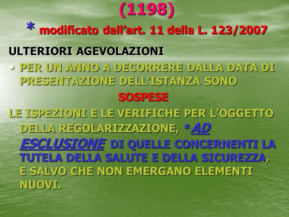 (1198) * modificato dall'art. 11 della L. 123/2007