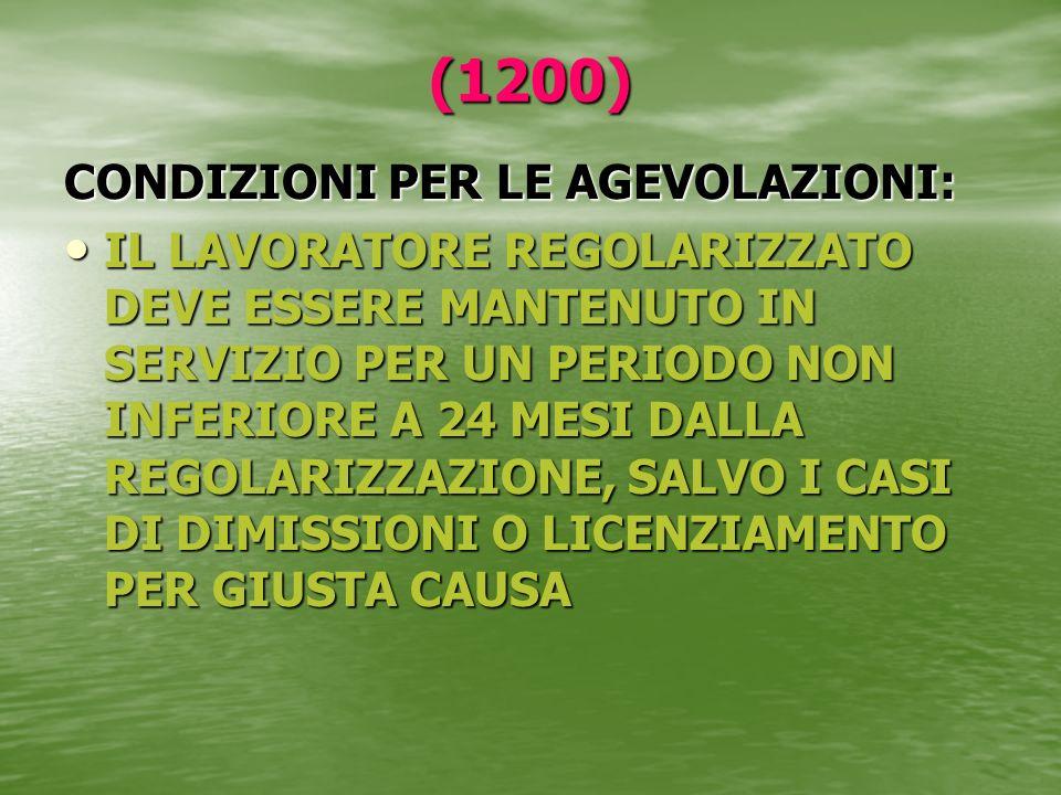 (1200) CONDIZIONI PER LE AGEVOLAZIONI: