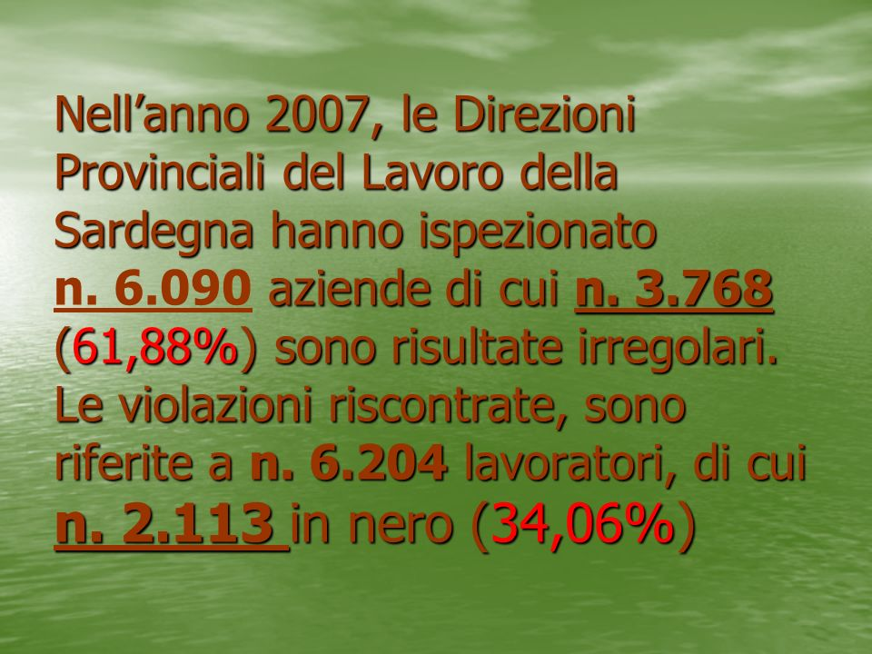 Nell'anno 2007, le Direzioni Provinciali del Lavoro della Sardegna hanno ispezionato n.