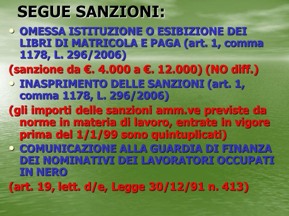 SEGUE SANZIONI: (sanzione da €. 4.000 a €. 12.000) (NO diff.)