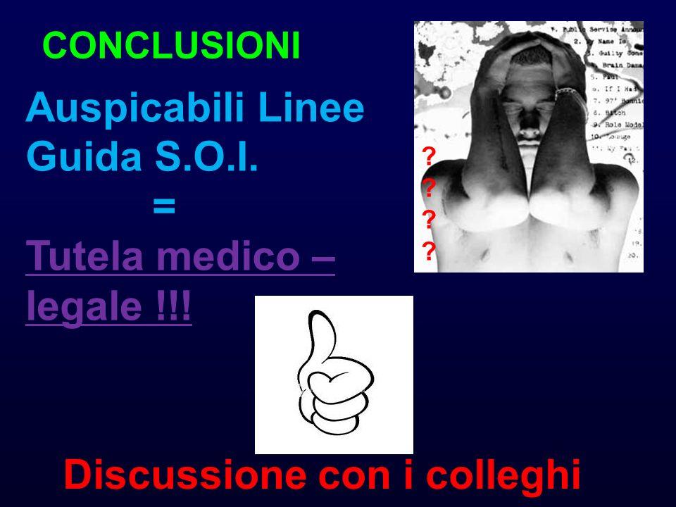 Auspicabili Linee Guida S.O.I. = Tutela medico – legale !!!