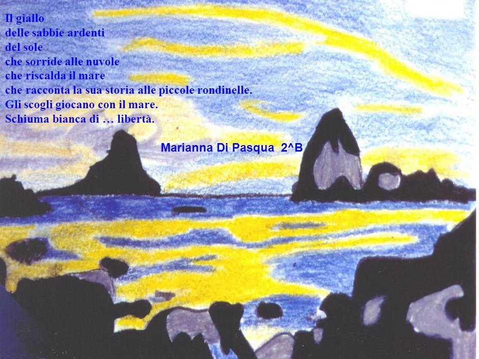 Il giallo delle sabbie ardenti. del sole. che sorride alle nuvole. che riscalda il mare. che racconta la sua storia alle piccole rondinelle.