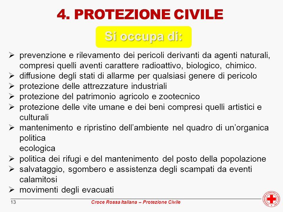 4. PROTEZIONE CIVILE Si occupa di: