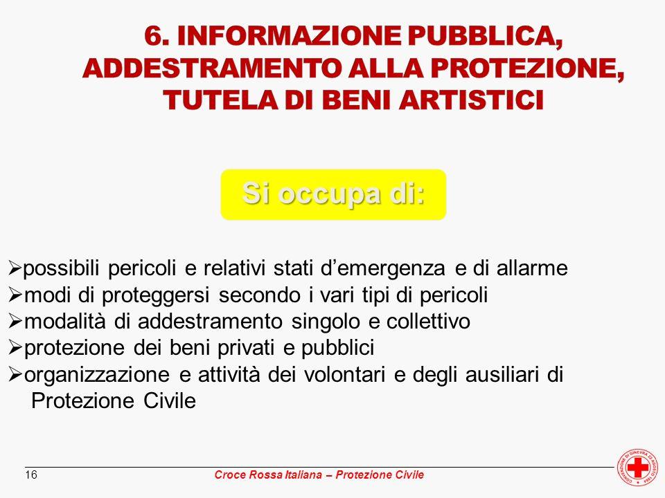 6. INFORMAZIONE PUBBLICA, ADDESTRAMENTO ALLA PROTEZIONE, TUTELA DI BENI ARTISTICI