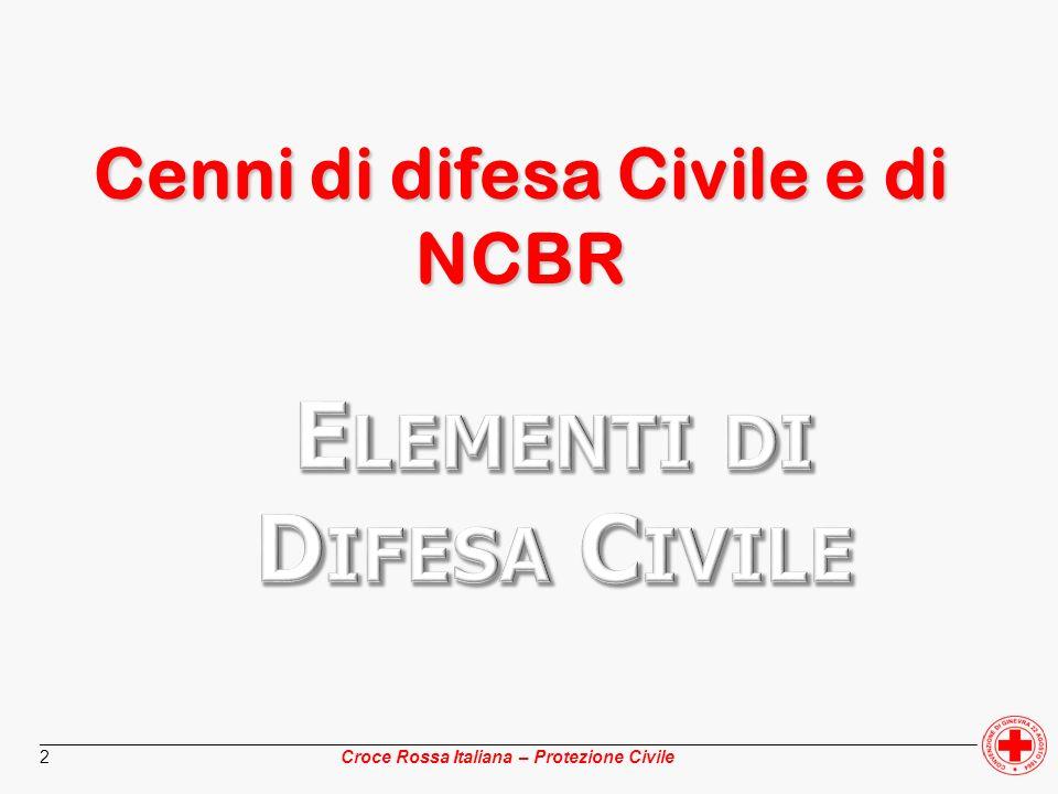 Cenni di difesa Civile e di NCBR