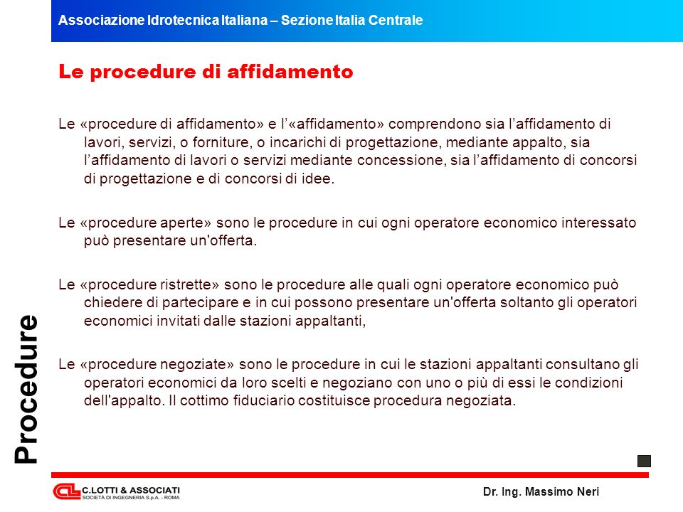 Procedure Le procedure di affidamento