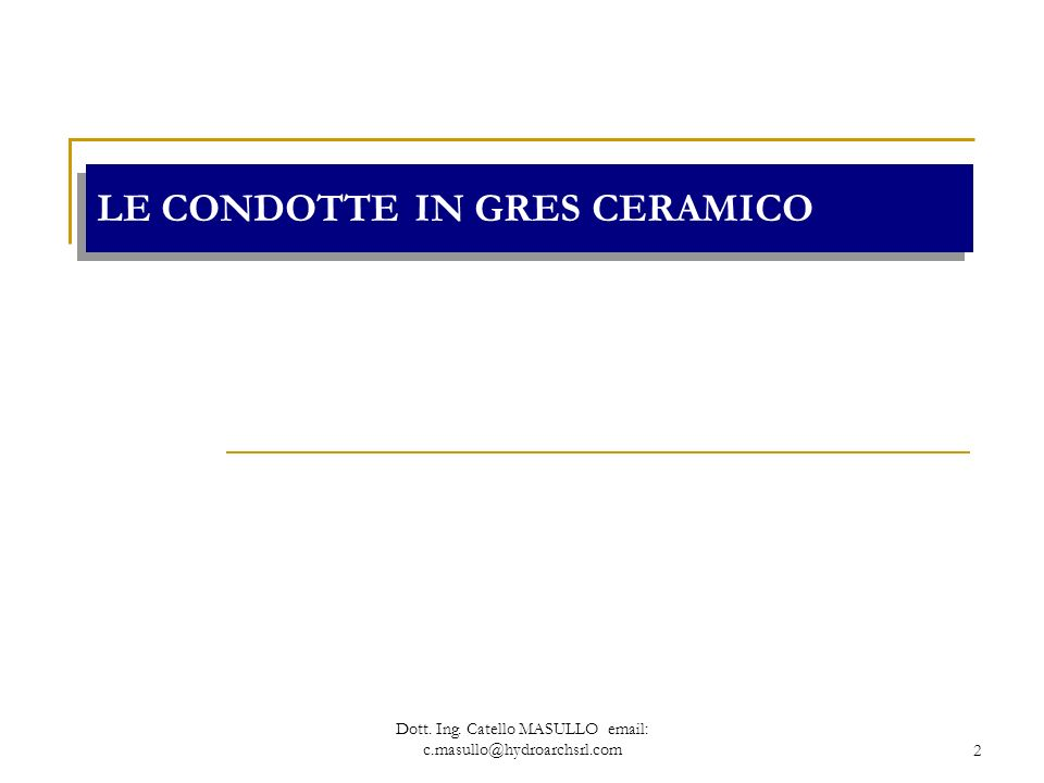 LE CONDOTTE IN GRES CERAMICO