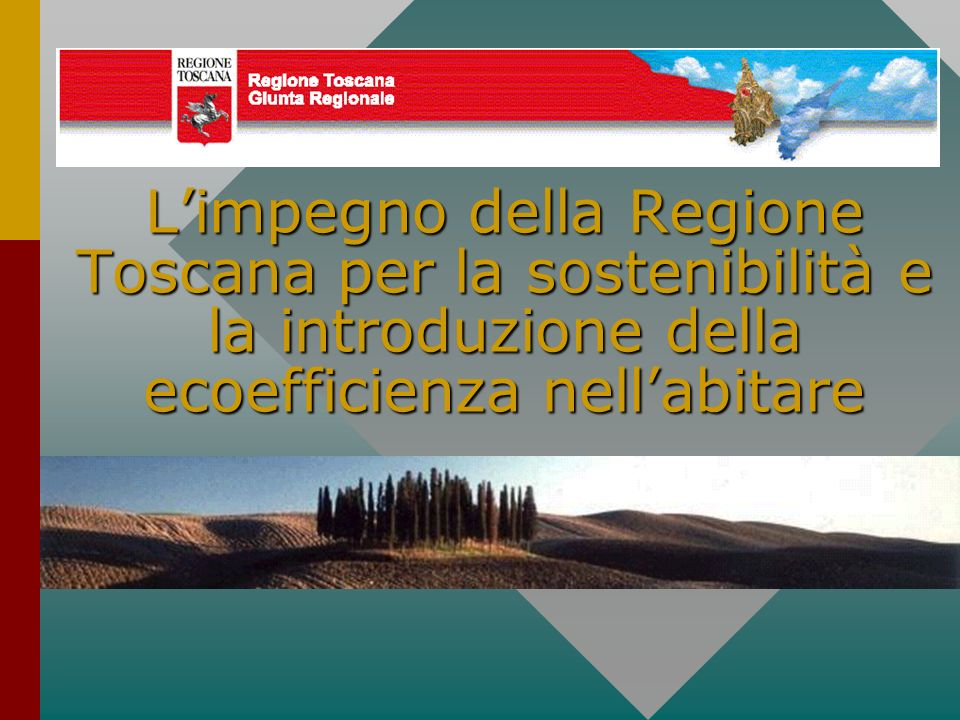 L'impegno della Regione Toscana per la sostenibilità e la introduzione della ecoefficienza nell'abitare