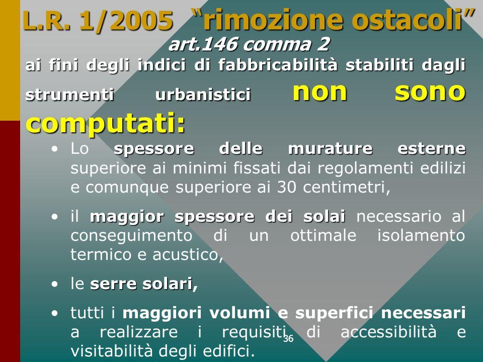 L.R. 1/2005 rimozione ostacoli art.146 comma 2