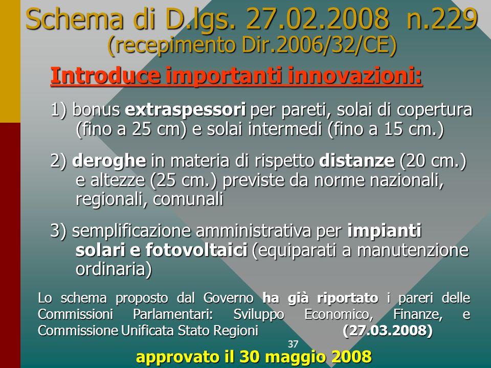 Schema di D.lgs. 27.02.2008 n.229 (recepimento Dir.2006/32/CE)