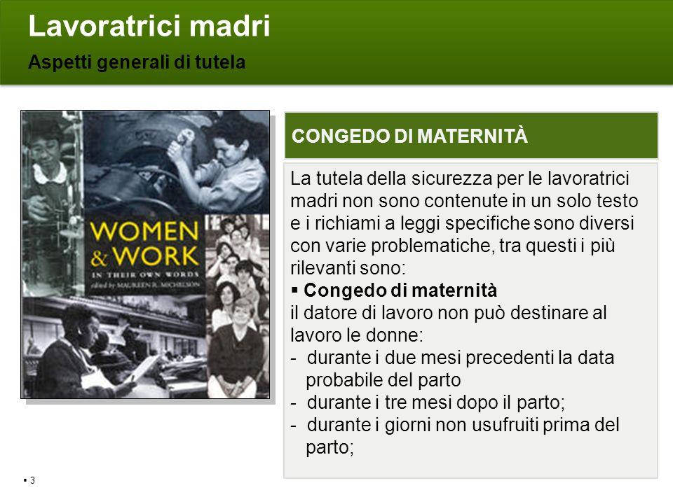 Lavoratrici madri Aspetti generali di tutela CONGEDO DI MATERNITÀ