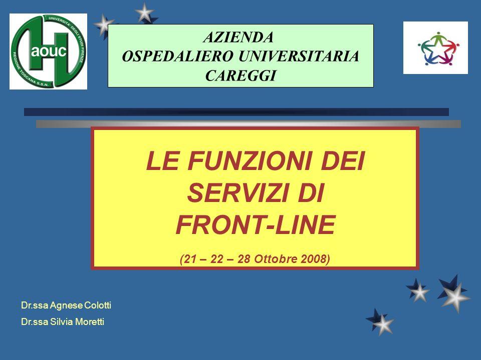 LE FUNZIONI DEI SERVIZI DI FRONT-LINE (21 – 22 – 28 Ottobre 2008)