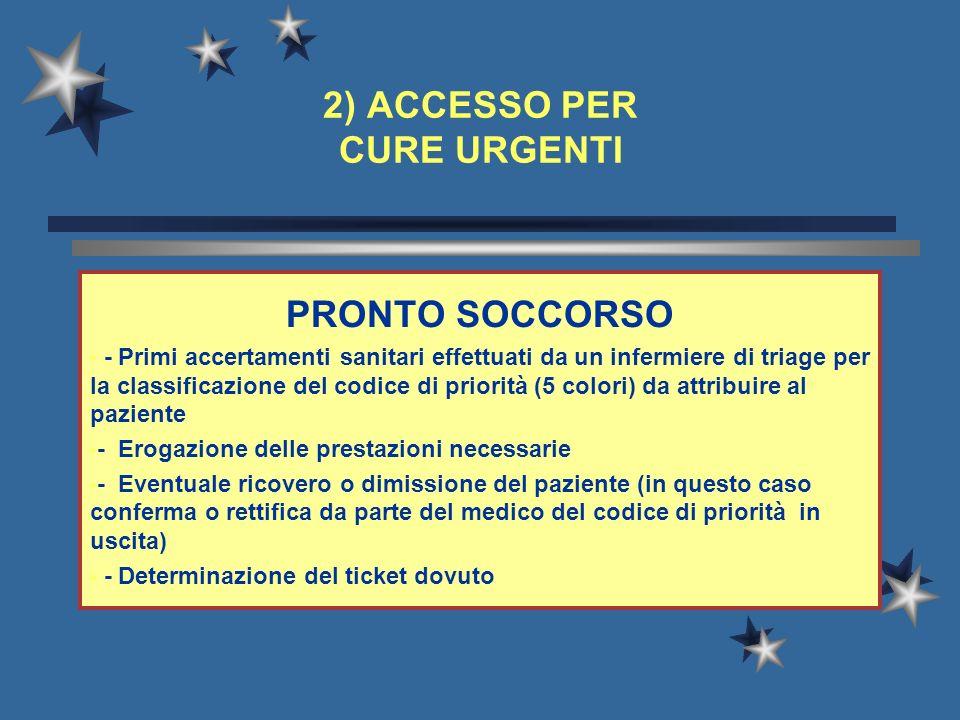 2) ACCESSO PER CURE URGENTI