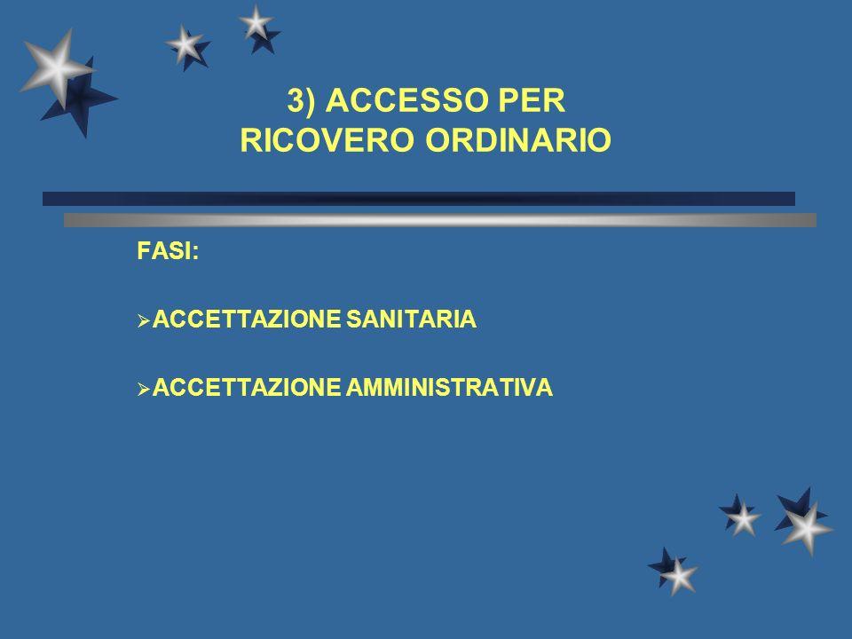 3) ACCESSO PER RICOVERO ORDINARIO