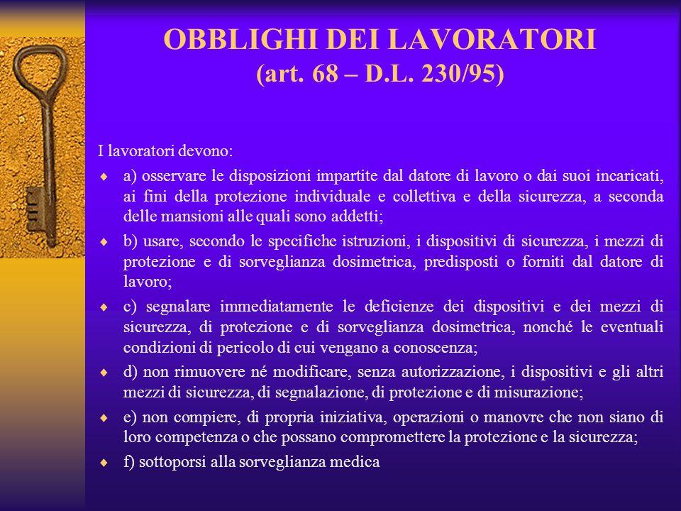 OBBLIGHI DEI LAVORATORI (art. 68 – D.L. 230/95)