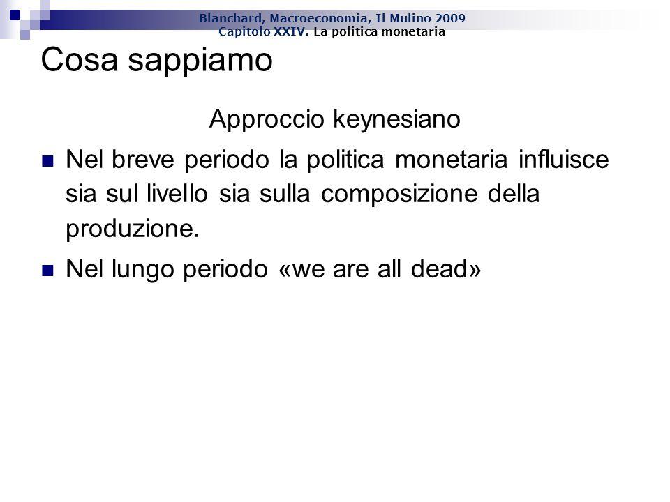 Cosa sappiamo Approccio keynesiano