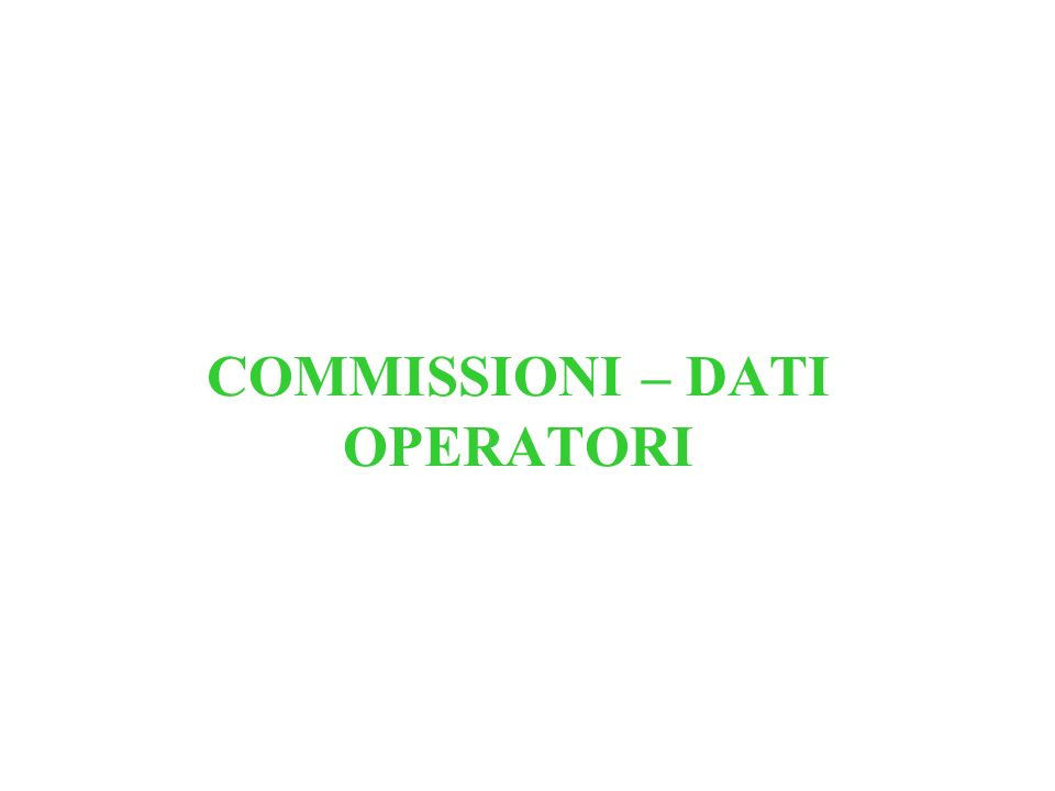 COMMISSIONI – DATI OPERATORI