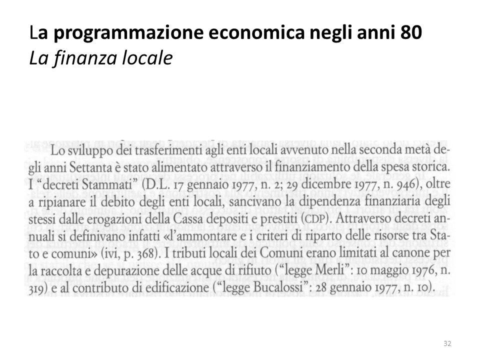 La programmazione economica negli anni 80 La finanza locale