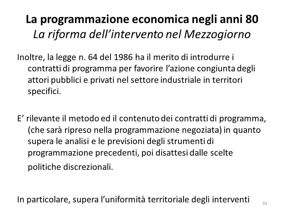 La programmazione economica negli anni 80 La riforma dell'intervento nel Mezzogiorno