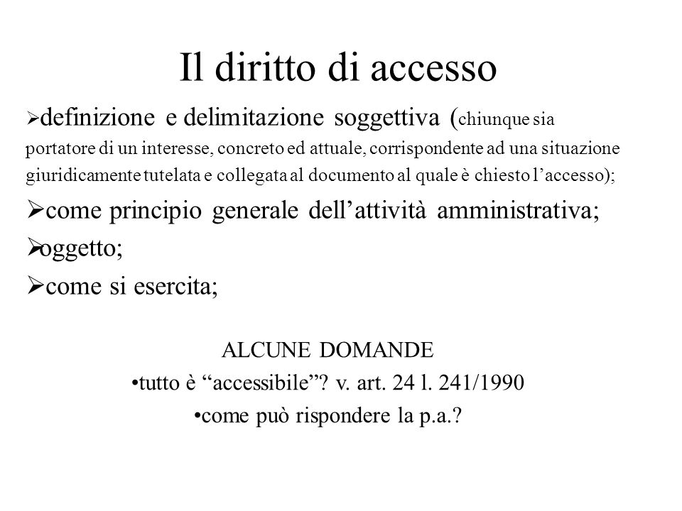 Il diritto di accesso definizione e delimitazione soggettiva (chiunque sia.