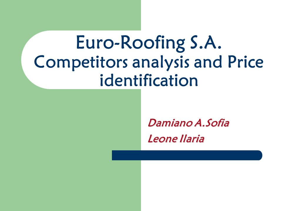 Euro-Roofing S.A. Competitors analysis and Price identification