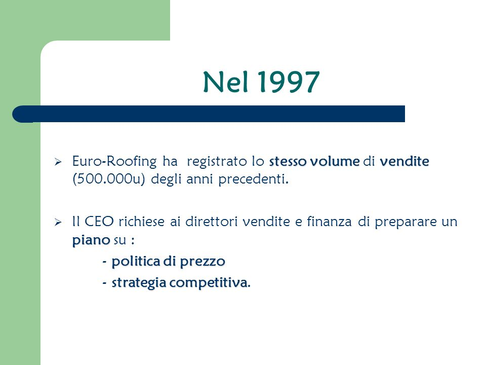 Nel 1997 Euro-Roofing ha registrato lo stesso volume di vendite (500.000u) degli anni precedenti.