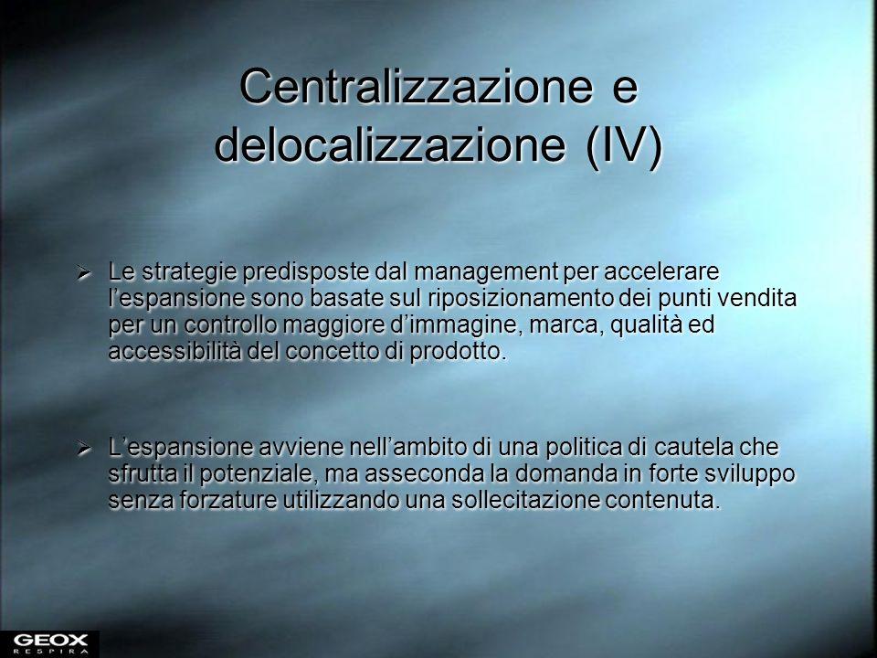 Centralizzazione e delocalizzazione (IV)