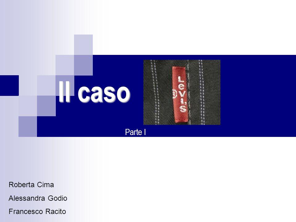 Il caso Parte I Roberta Cima Alessandra Godio Francesco Racito
