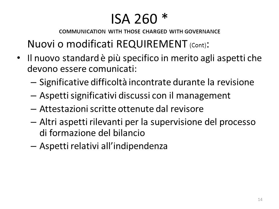 ISA 260 * COMMUNICATION WITH THOSE CHARGED WITH GOVERNANCE