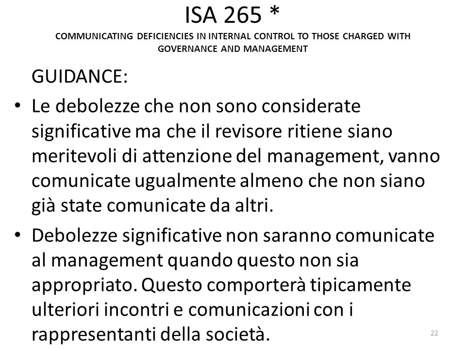 ISA 265 * COMMUNICATING DEFICIENCIES IN INTERNAL CONTROL TO THOSE CHARGED WITH GOVERNANCE AND MANAGEMENT