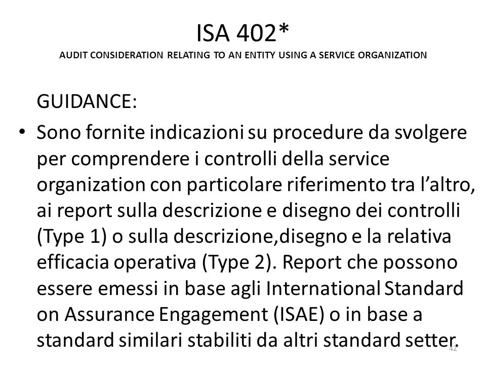 ISA 402* AUDIT CONSIDERATION RELATING TO AN ENTITY USING A SERVICE ORGANIZATION