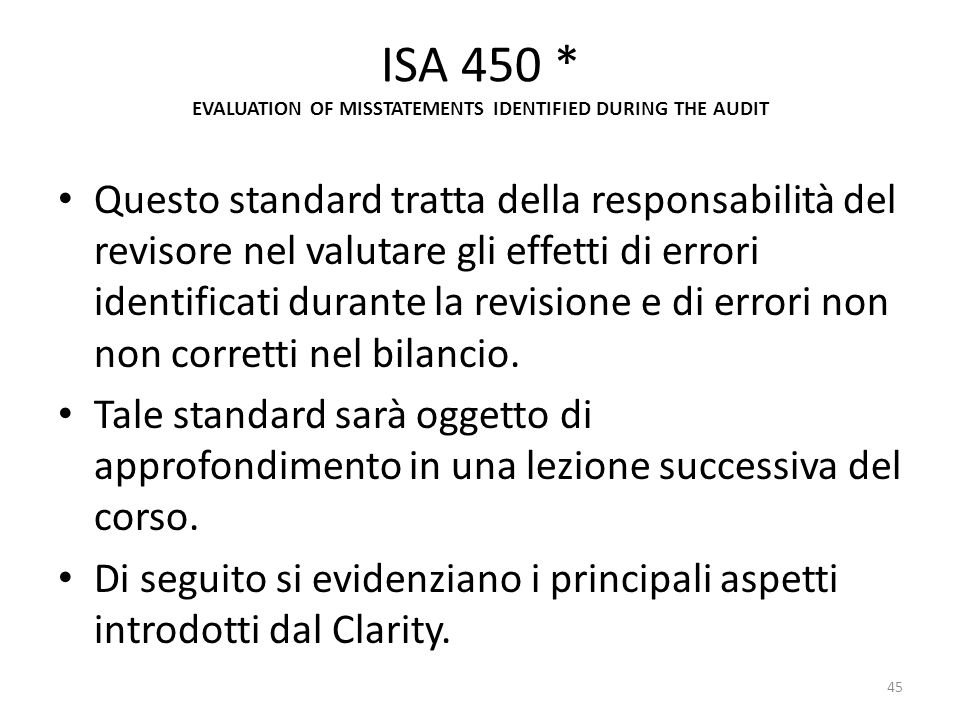 ISA 450 * EVALUATION OF MISSTATEMENTS IDENTIFIED DURING THE AUDIT