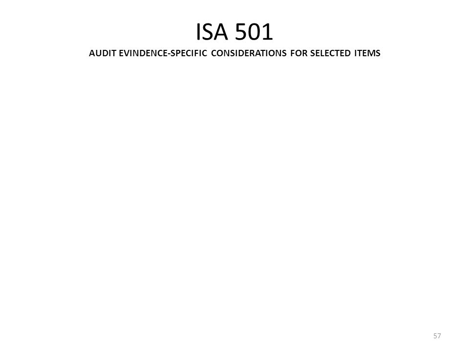 ISA 501 AUDIT EVINDENCE-SPECIFIC CONSIDERATIONS FOR SELECTED ITEMS